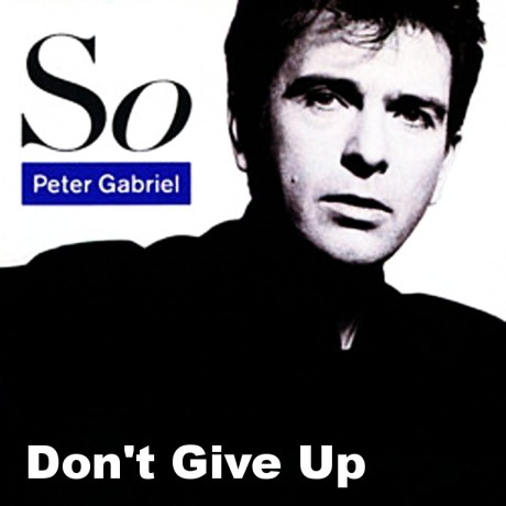 peter gabriel, so, dont give up