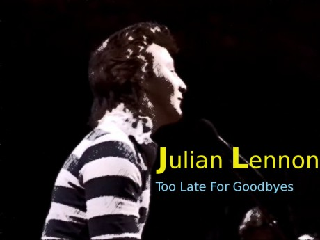 julian lennon, Too Late For Goodbyes