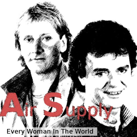 air supply, every woman in the world
