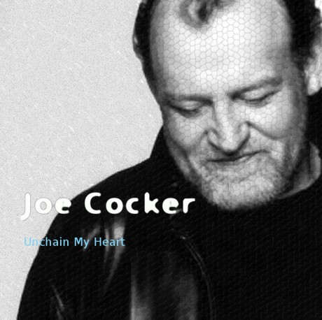 joe cocker, unchain my heart