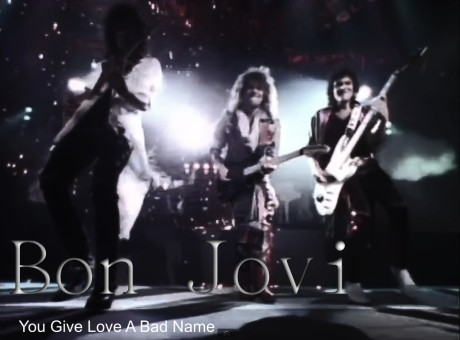 bon jovi, you give love a bad name