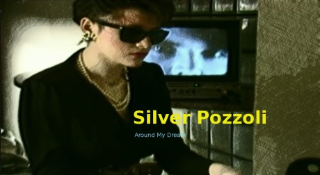 silver pozzoli, around my dream