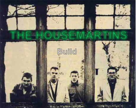 the housemartins, build