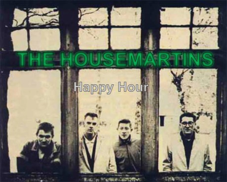 the housemartins, happy hour