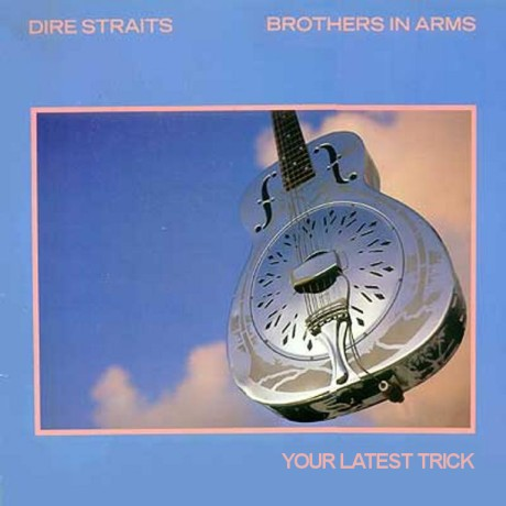 dire straits, brothers in arms, your latest trick
