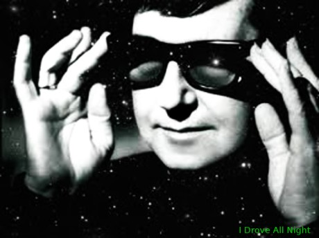roy orbison, i drove all night