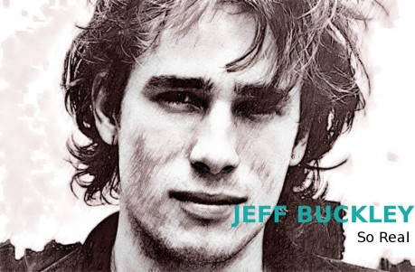 Jeff buckley, so real