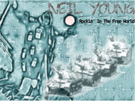neil young, rockin in the free world