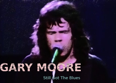 gary moore, still got the blues