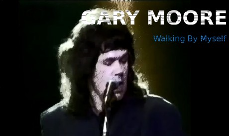 gary moore, walking by myself