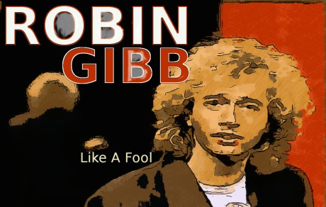robin gibb, like a fool