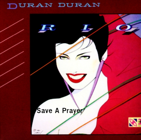 duran duran, rio  save a prayer