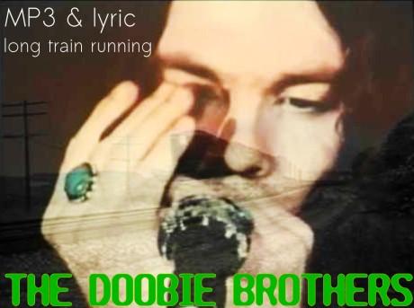 long train running, doobie brothers