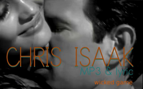 wicked games, mp3 and lyric