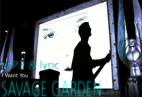 i want you; savage garden
