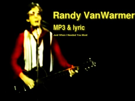 just when i needed you most, randy vanwarmer